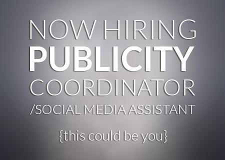 now hiring publicity coordinator
