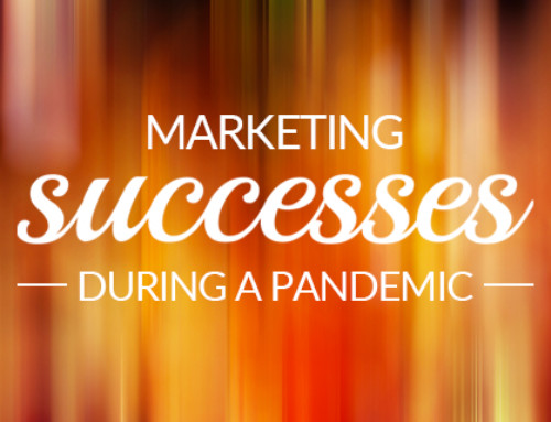 Marketing Successes During a Pandemic