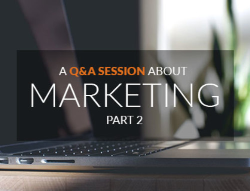 A Q&A Session About Marketing Part 2