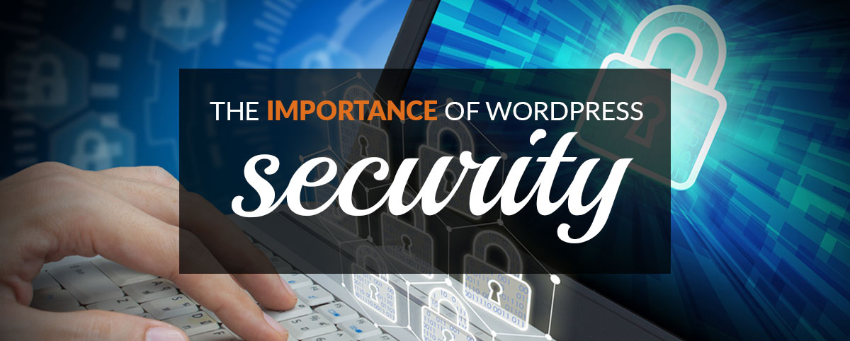The Important of WordPress Security Featured Image