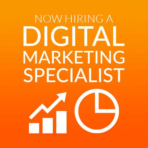Now Hiring a Digital Marketing Specialist
