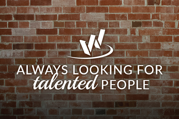 Always Looking for Talented People